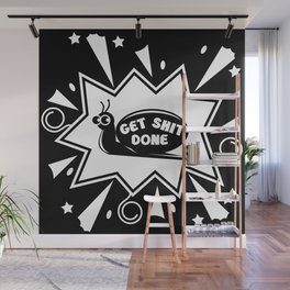 Get Shit Done Snail Wall Mural