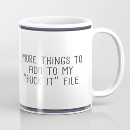 The Fuck It File Coffee Mug