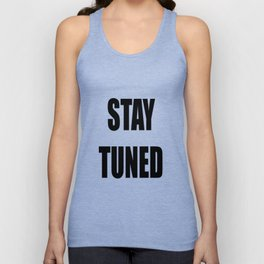 STAY TUNED Unisex Tank Top
