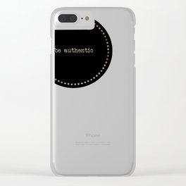Be Authentic Clear iPhone Case