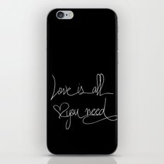 Love is all you need white hand lettering on black iPhone Skin