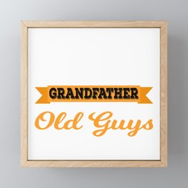 Pops Because Grandfather Is For Old Guys Father's Day Gift T-shirt Design For Dad Grandpa Framed Mini Art Print