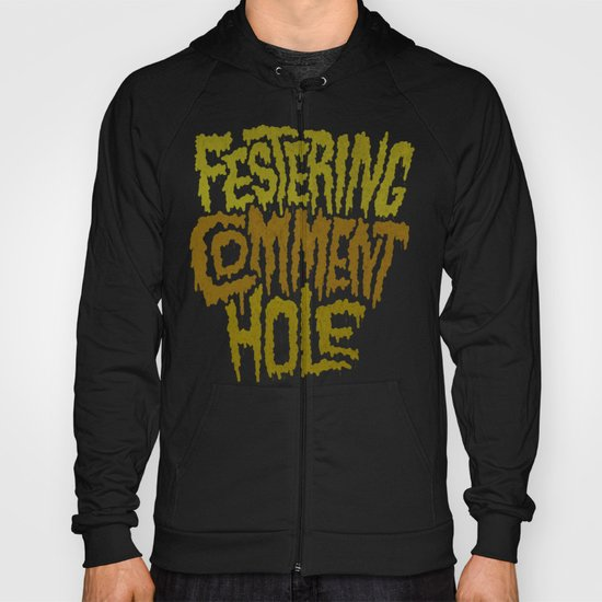 Festering Comment Hole Hoody
