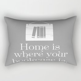 Home Is Where Your Bookcase Is (Grey) Rectangular Pillow