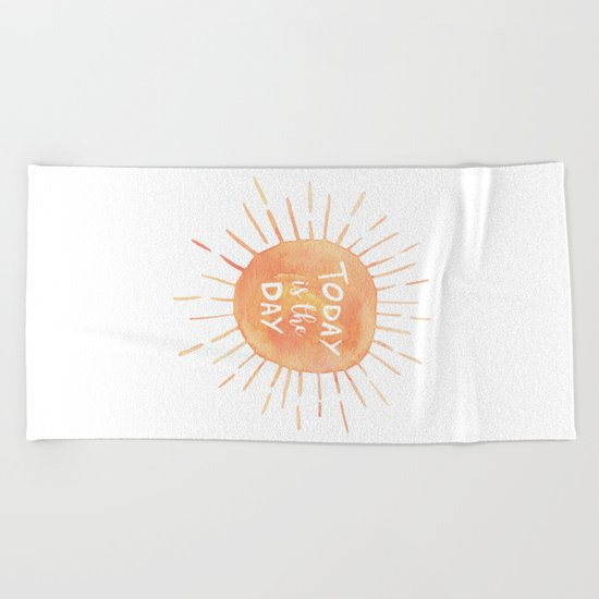 Today Is The Day Beach Towel