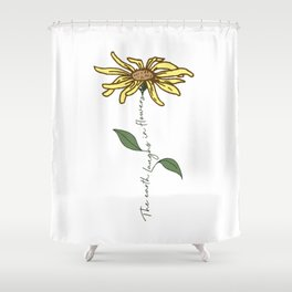 Colored Flower quote Shower Curtain
