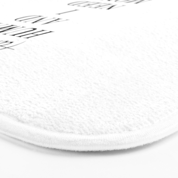 I AM HUMAN AND I NEED MONEY JUST LIKE EVERYBODY ELSE DOES Bath Mat