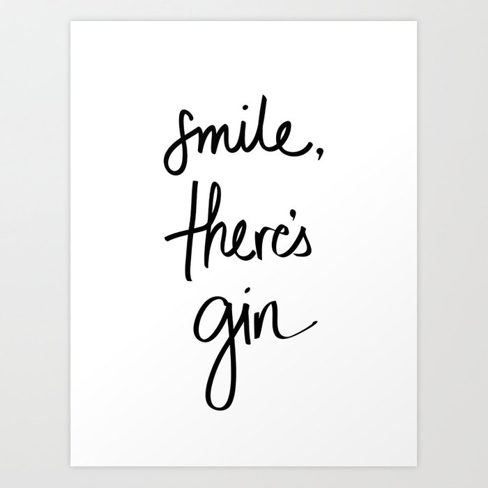 Smile - Gin Art Print