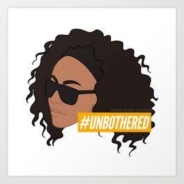 #Unbothered Art Print