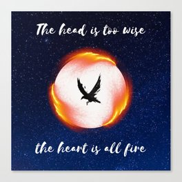 The Head is too Wise The Heart is All Fire | Raven Cycle Design Canvas Print