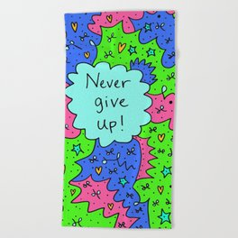 Never give up! Beach Towel