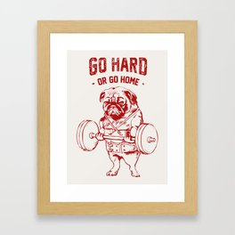 Go Hard Or Go Home Pug In Red Framed Art Print