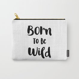 Born To Be Wild (Black and White) Carry-All Pouch