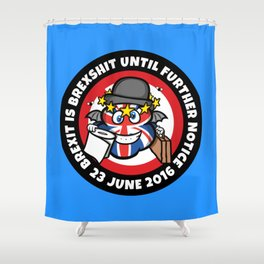 Brexit is... Shower Curtain