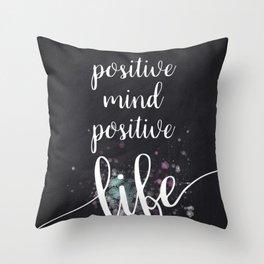 Text Art POSITIVE MIND POSITIVE LIFE Throw Pillow