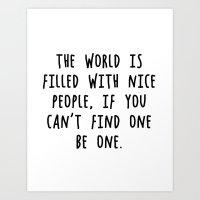nice people in the world Art Print
