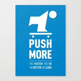Push More Canvas Print