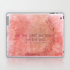 One that loved not wisely - Othello Shakespeare Quote Laptop & iPad Skin