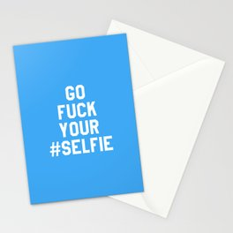 GO FUCK YOUR SELFIE (Blue) Stationery Cards