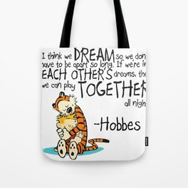 Calvin and Hobbes Dreams Quote Tote Bag