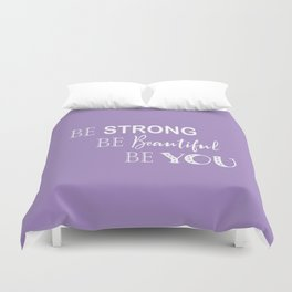 Be Strong, Be Beautiful, Be You - Purple and White Duvet Cover