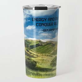 Energy And Persistence Conquer All Things Travel Mug