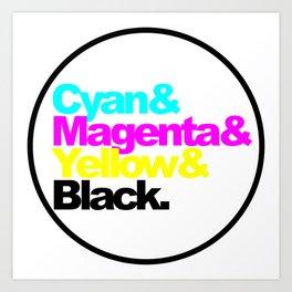 Cyan and Magenta and Yellow and Black, circle Art Print