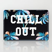 tupac iPad Cases featuring Chill Out by Text Guy