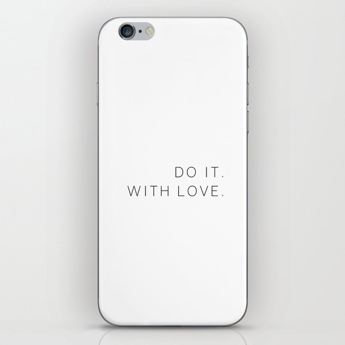 Do it with love #quotes #inspirational #minimalist iPhone Skin