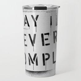 NEVER BE COMPLF Travel Mug