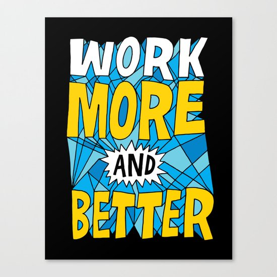 More & Better Canvas Print