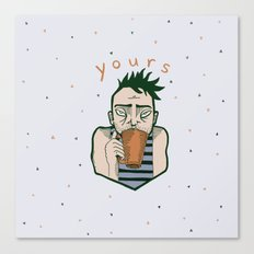 Yours coffee Canvas Print