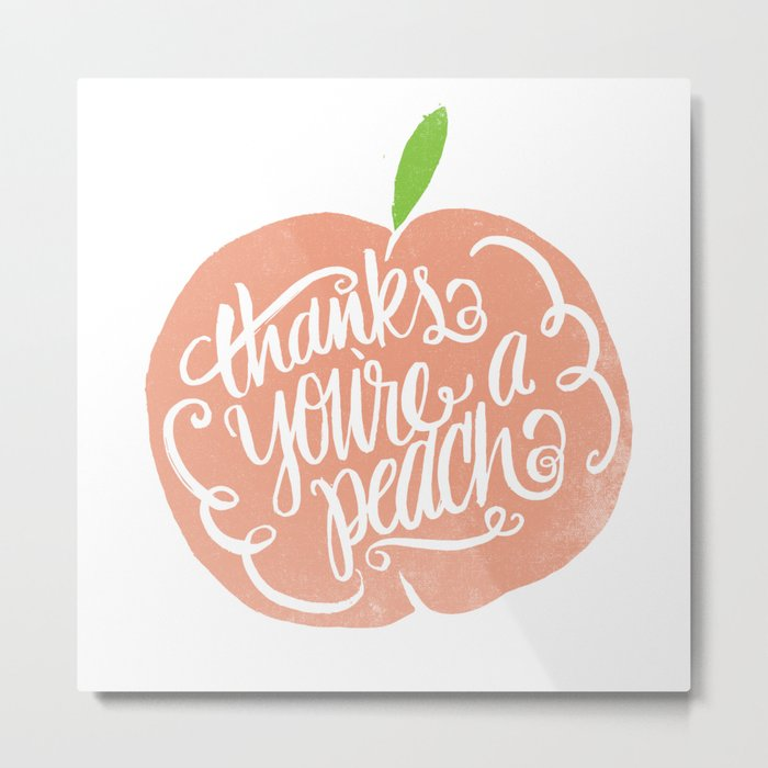YOU'RE A PEACH Metal Print