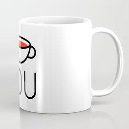 I Coffee You - Love, Coffeeholic Coffee Mug