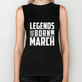 Legends Are Born In March  Birthday Gift T-shirt Biker Tank