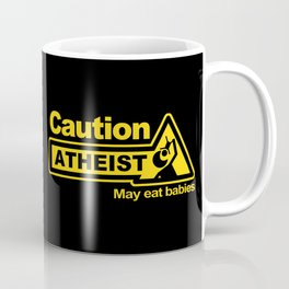 Caution - Atheist Coffee Mug