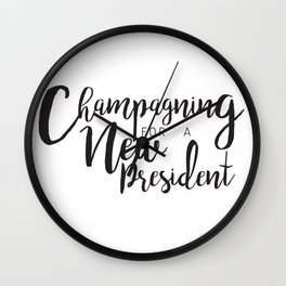 Champagning for a New President Wall Clock