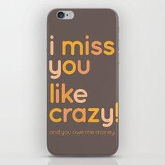 I miss you like crazy iPhone Skin