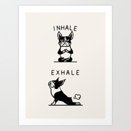 Inhale Exhale Boston Terrier Art Print