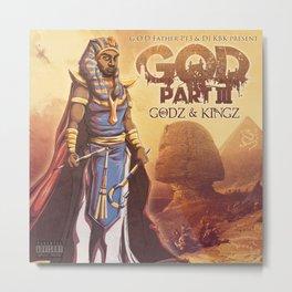 Godz & Kingz Metal Print
