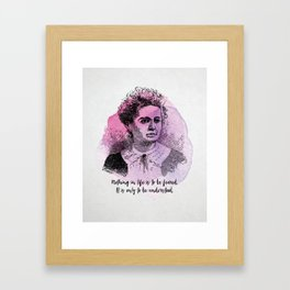 Marie Curie - Science Portrait - Nothing in Life is to be Feared. Framed Art Print