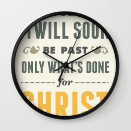 Only One Life Wall Clock