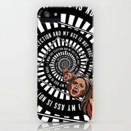 Hillary Clinton Is Delusional iPhone Case