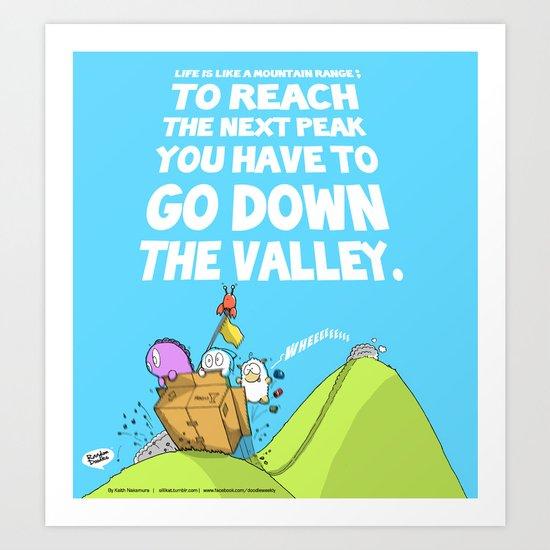 Life is like a mountain range Art Print