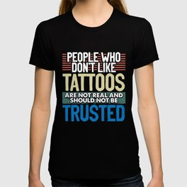 Tattoo Lover Gift People Who Don't Like Tattoos Not Real Tattooist T-shirt