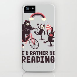 I'd Rather Be Reading iPhone Case