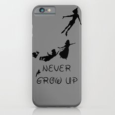 Never Grow Up - Inspired by Peter Pan Slim Case iPhone 6s