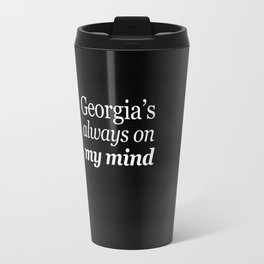 Georgia's always on my mind Travel Mug