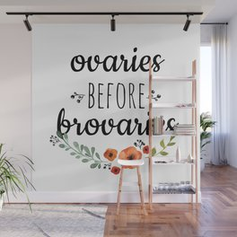 Ovaries before brovaries. Wall Mural