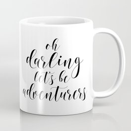 Oh Darling Lets Be Adventurers, Inspirational Quote, Travel Quote, Printable Art, Motivational Print Coffee Mug